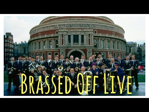 Download Brassed Off Live - Royal Albert Hall May 9th 2017 featuring the Grimethorpe Colliery Band