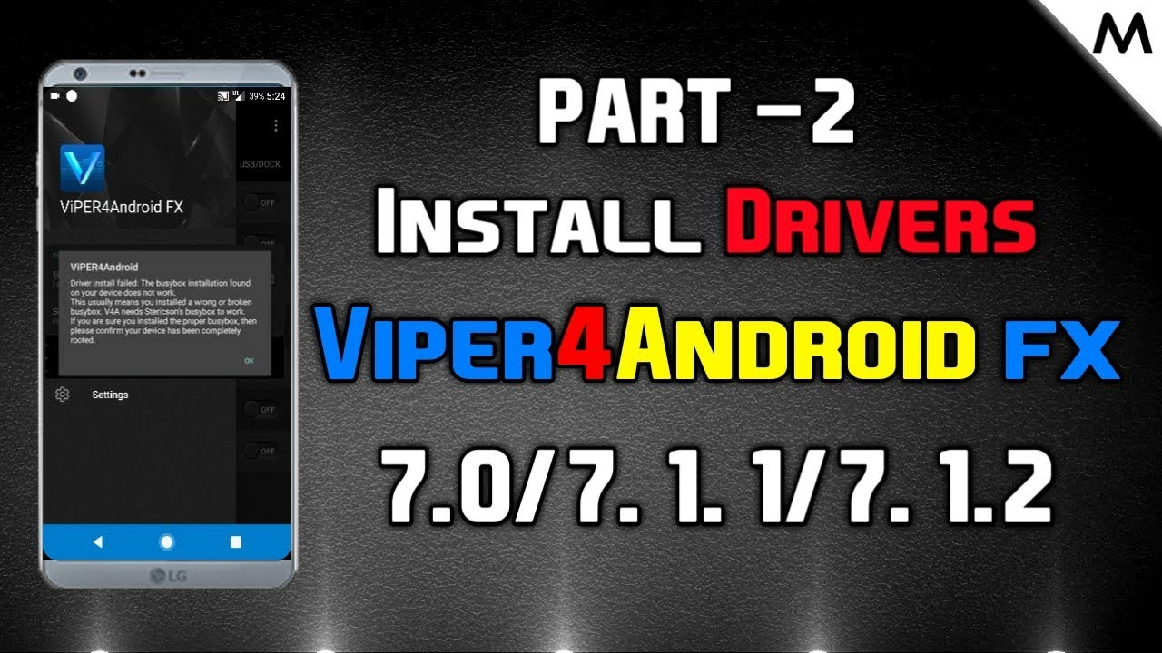 Part - 2   How to Install Viper4Android Drivers   Fix Drivers installation  issue   in Hindi