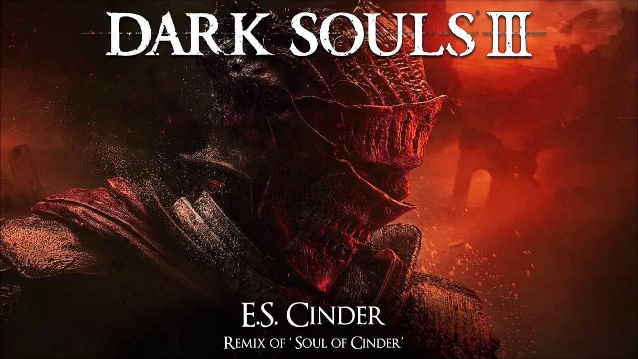 Dark Souls 3 Soul of Cinder Remix - E S  Cinder