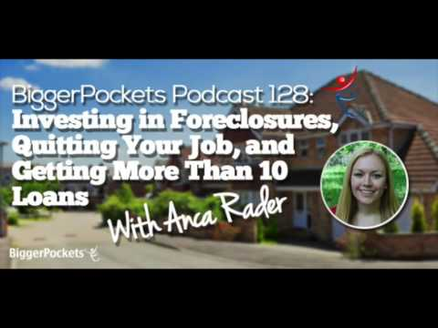 Foreclosures, Quitting Your Job, and Getting More Than 10 Loans with Anca | BP Podcast 128