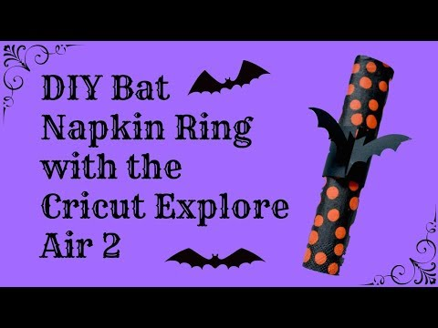 DIY Bat Napkin Ring with the Cricut Explore Air 2