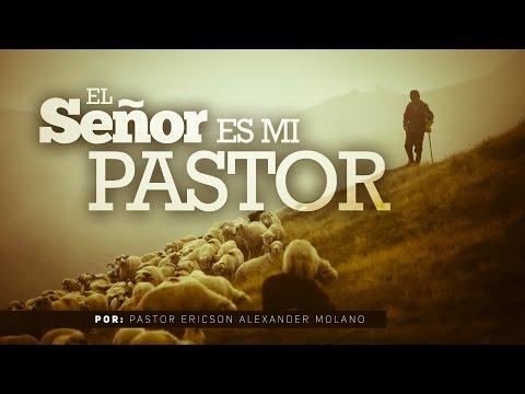 Mensaje: EL SEÑOR ES MI PASTOR - Ericson Alexander Molano
