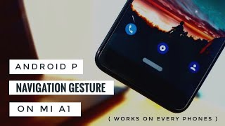 Android P Navigation Gestures on MI A1 in Hindi 🇮🇳 ANDROID P FEATURE
