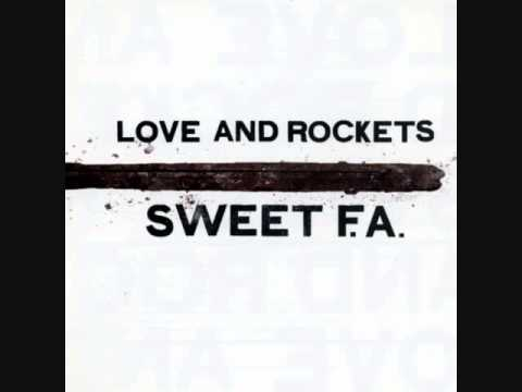 Love and Rockets  Sweet FA