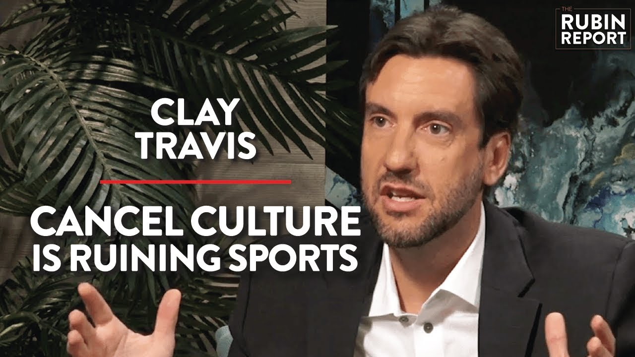 The Ruben Report STOP Living in Fear of Cancel Culture | Clay Travis | Rubin Report
