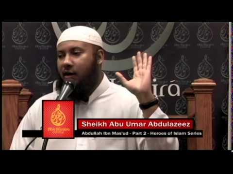 Story Of Abdullah Ibn Mas'ud: By Shaikh Abu Umar AbdulAziz