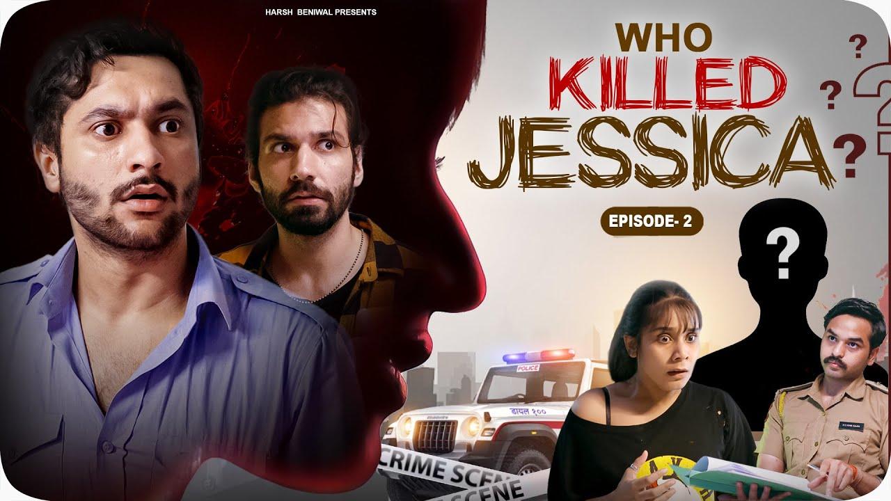 Download Who Killed Jessica? Ep 02   Harsh Beniwal