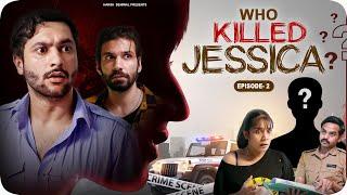 Who Killed Jessica? Ep 02   Harsh Beniwal