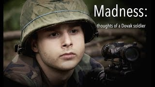 Madness: thoughts of a Dovak solider (War Short - Film)