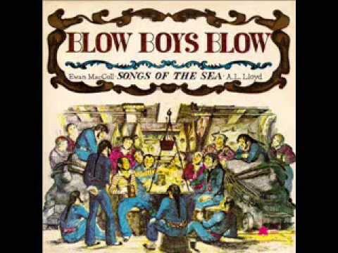Ewan MacColl & A.L.Lloyd - Blow Boys Blow