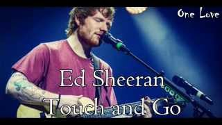 Ed Sheeran Touch and Go (Ingles Español)