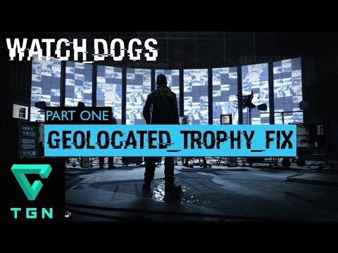Watch Dogs Geolocated Trophy Fix Part One