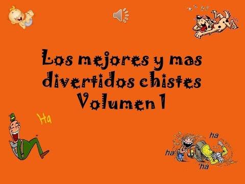 LOS MEJORES CHISTES!!! SOLO PARA REIR Vol 1