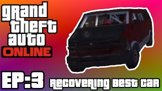 Grand Theft Auto Online EP:3 Recovering Best Car