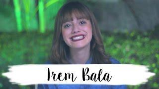 Baixar Trem Bala - Ana Vilela (Cover Gabrielle Lúcio)