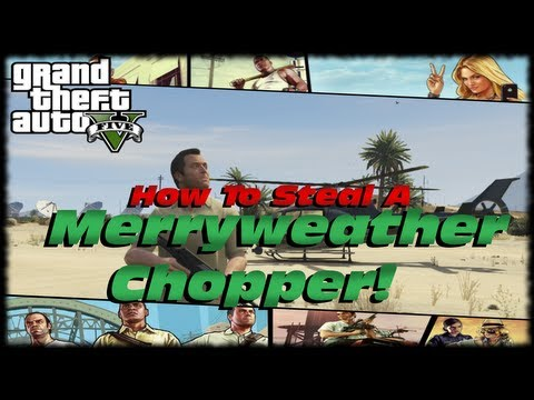 GTA 5 How To Steal A Helicopter From Merryweather Security Firm! Cool Chopper Location!