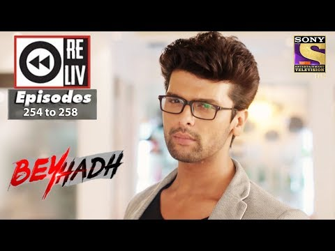 Thumbnail: Weekly Reliv | Beyhadh | 2nd October to 6th October 2017 | Episode 254 to 258