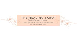 The Healing Tarot, an introduction. Be in the highest vibration to attract best in readings & life!