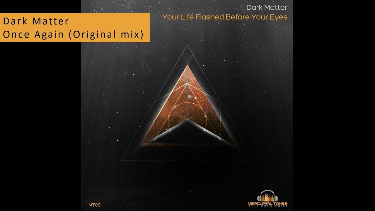 Dark Matter - Y.L.F.B.Y.E [Mercurial Tones]
