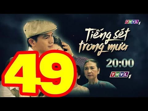 Tiếng Sét Trong Mưa Tập 49 Full HD Bản Chuẩn _ Bản Đẹp THVl1 Lồng Tiếng #13  *KHong Quang Cao