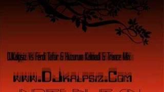 DJKalpsiz vs Ferdi Tafur - Huzurum Kalmadi ( Trance Mix