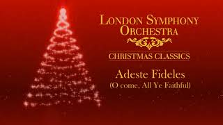 London Symphony Orchestra - Adeste Fideles (O come, All Ye Faithful)