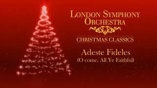 London Symphony Orchestra - Adeste Fideles (O come, All Ye Faithful)