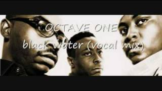 Octave one - Black water (vocal mix)