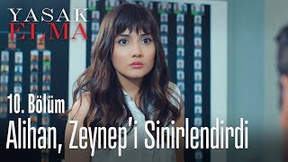 Alihan, Zeynep'i sinirlendirdi - Yasak Elma 10. Bölüm