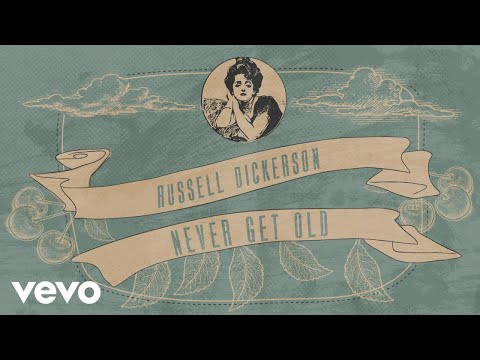 Russell Dickerson – Never Get Old