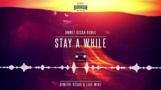 Baixar - Dimitri Vegas Like Mike Stay A While Ummet Ozcan Remix Out Now Teaser Grátis