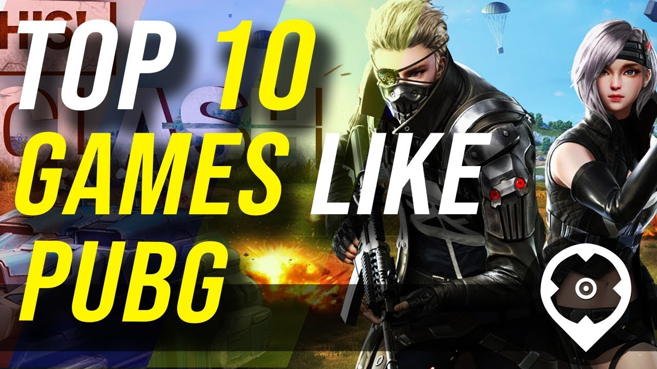 Top 10 Games Like Pubg Youtube