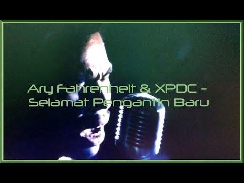 Ary Fahrenheit & XPDC - Selamat Pengantin Baru