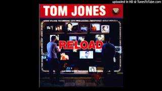 Tom Jones and James Dean Bradfield - I'm Left, You're Right, She's Gone