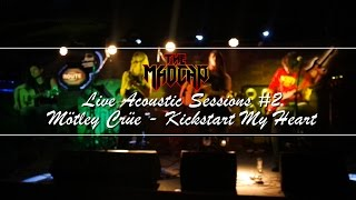 Mötley Crüe - Kickstart My Heart (The Madcap Acoustic Live #2)