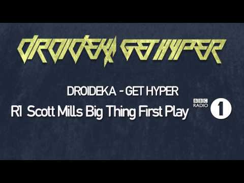 Droideka - Get Hyper (Radio 1 Scott Mills Big Thing 1st Play)