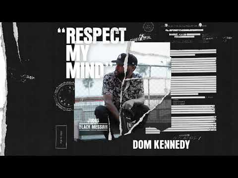 Dom Kennedy - Respect My Mind ( Official Audio) [Judas And the Black Messiah: The Inspired Album]