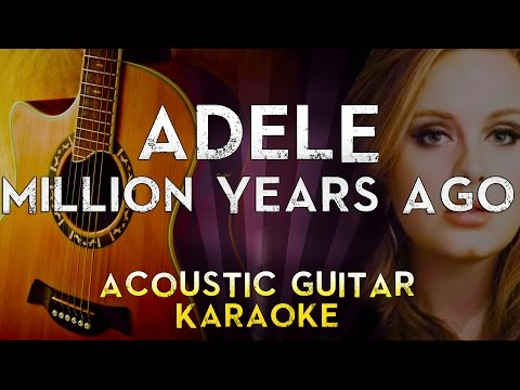 Adele - Millon Years Ago | Higher Key Acoustic Guitar Karaoke Instrumental Lyrics Cover Sing Along