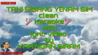 Tani_sísangé_yénam_sím clean karaoke with lyric video