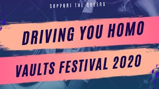 Vaults Festival || Driving You Homo (S04 EP01 - Lolo Brow)