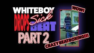 White Boy Drops Sick Beat 2