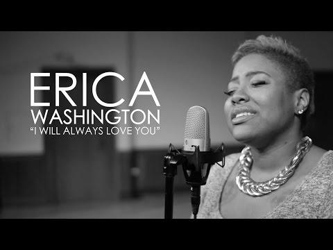 Erica Washington - I Will Always Love You