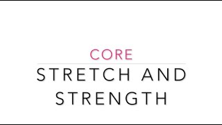 Strength and stretch core