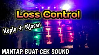 Download Enak buat joget - Loss control Koplo Njaran Lurr