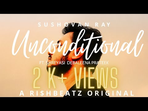 Unconditional [Official Lyrical Video] Sushovan | RI$HBEATZ | Prateek | Shreyasi | Debaleena |