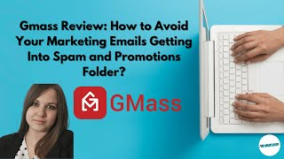 Gmass Review: Send Your Email Marketing Campaigns Directly to Inbox (Avoid Spam or Promotions Tab)