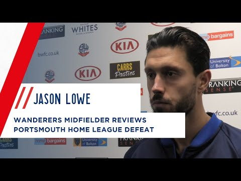 JASON LOWE | Wanderers skipper after Portsmouth home defeat