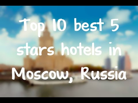 Top 10 best 5 stars hotels in Moscow, Russia sorted by Rating Guests