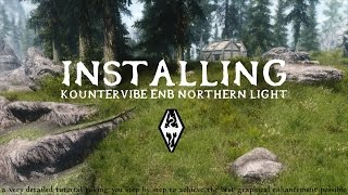 Skyrim - How to Install Kountervibe ENB Northern Light (Detailed)