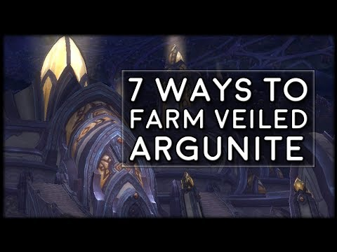 7 Ways to Farm Veiled Argunite for 910 Gear! | World of Warcraft Legion